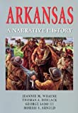ARKANSAS: A Narrative History, JEANNIE M WHAYNE, 1557287244