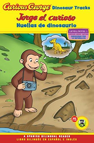 Jorge el curioso huellas de dinosaurio/Curious George Dinosaur Tracks (CGTV Reader Bilingual Edition) (Spanish and English Edition) [H. A. Rey] (Tapa Blanda)