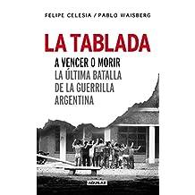 La Tablada: A vencer o morir. La última batalla de la guerrilla argentina