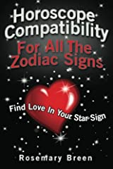 Horoscope Compatibility For All the Zodiac Signs: Find Love in Your Astrology Star Sign Paperback