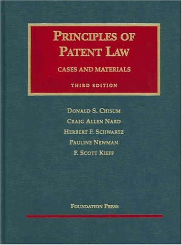 Principles of Patent Law: Cases and Materials (University Casebook Series)