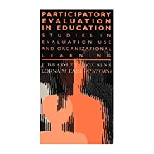 Participatory Evaluation In Education: Studies Of Evaluation Use And Organizational Learning