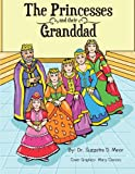 The Princesses and Their Granddad, Suzette D. Minor, 1491812206