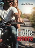 img - for Folle amore (Italian Edition) book / textbook / text book