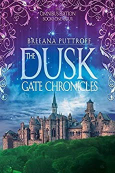 The Dusk Gate Chronicles Omnibus Edition Books 1-4 by [Puttroff, Breeana]