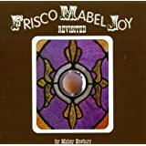 Frisco Mabel Joy Revisited - for Mickey Newbury