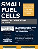 Small Fuel Cells : For Portable Applications, 9th Edition, , 1594301360