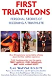 First Triathlons: Personal Stories of Becoming a Triathlete