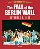 Front cover for the book The Fall of the Berlin Wall (Days That Shook the World) by Pat Levy