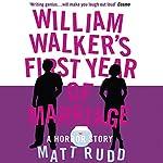 William Walker's First Year of Marriage   Matt Rudd