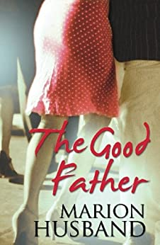 The Good Father by [Husband, Marion]