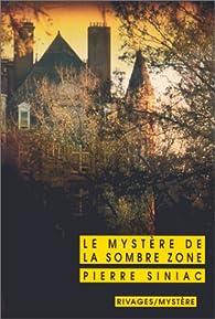 Le Mystère de la sombre zone par Pierre Siniac