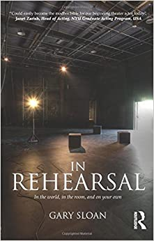 In Rehearsal: In the World, in the Room, and On Your Own