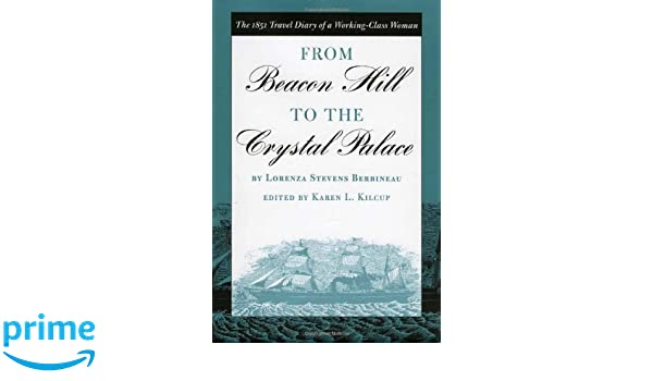 From Beacon Hill to the Crystal Palace: The 1851 Travel Diary of a ...