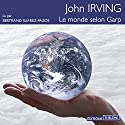 Le monde selon Garp Audiobook by John Irving Narrated by Bertrand Suarez-Pazos