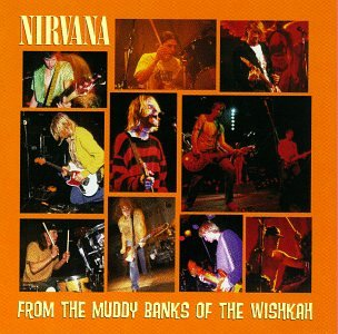 From the Muddy Banks of the - Nirvana Cassette Tape