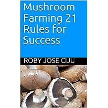 Mushroom Farming 21 Rules for Success