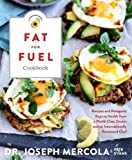 img - for The Fat for Fuel Ketogenic Cookbook: Recipes & Ketogenic Keys to Health from a World-Class Doctor and an Internationally Renowned Chef book / textbook / text book