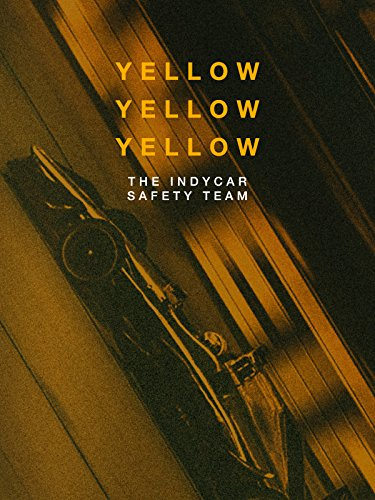 (Yellow Yellow Yellow: The IndyCar Safety)