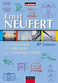 Les éléments des projets de construction par Ernst Neufert