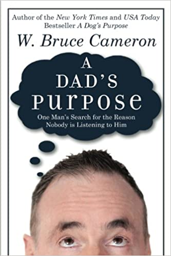 A Dad's Purpose: One Man's Search for the Reason Nobody is
