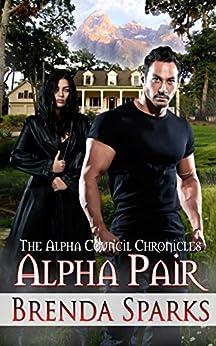 Alpha Pair (Alpha Council Chronicles) by [Sparks, Brenda]