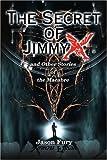 The Secret of Jimmy X, Jason Fury, 0595148492