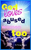 God Loves Abused Women Too, Norma Barnett, 1418421294
