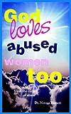 God Loves Abused Women Too, Norma Barnett, 1418421294