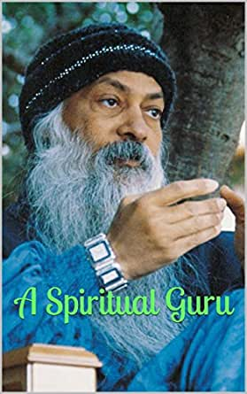 A Spiritual Guru: Insights on Love and Relationships from Osho ...