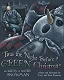 img - for 'Twas the Night Before a GREEN Christmas: As told by a real life SNOWMAN book / textbook / text book