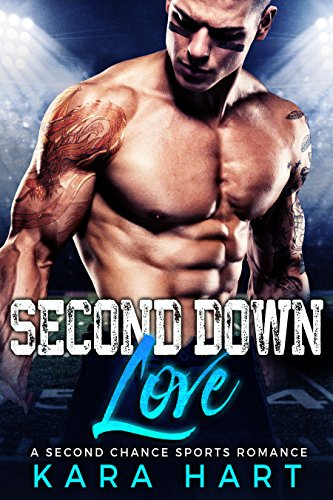 Second Down Love: A Second Chance Sports Romance by [Hart, Kara]