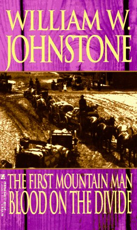 First Mountain Man: Blood on the Divide (The First Mountain Man) (Blood Men Of Noble)