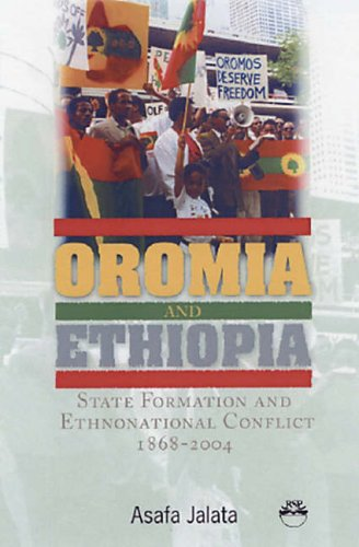 Download Oromia and Ethiopia: State Formation and Ethnonational Conflict, 1868-2004 PDF