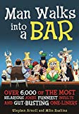 Best Adult Joke Books - Man Walks into a Bar: Over 6,000 of Review