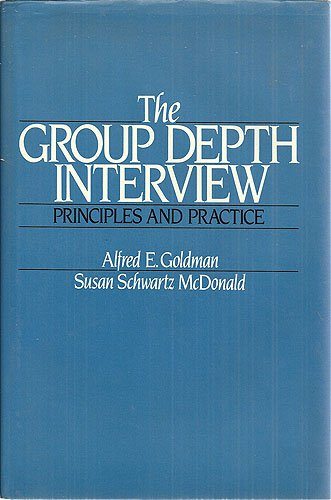 The Group Depth Interview: Principles and Practice (Ph/Ama Series in Marketing)