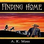 Finding Home: Unspoken, Volume 2 | A. K. Moss
