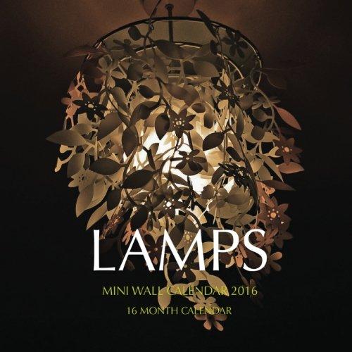 Lamps Mini Wall Calendar 2016: 16 Month Calendar ebook