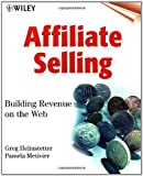 img - for Affiliate Selling: Building Revenue on the Web by Greg Helmstetter (2000-04-03) book / textbook / text book
