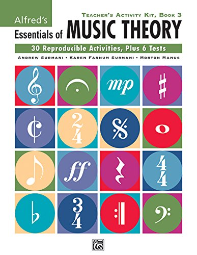 (Alfred's Essentials of Music Theory: Teacher's Activity Kit, Book 3)
