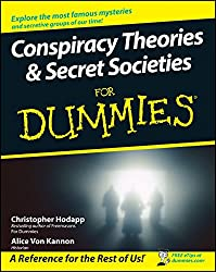 Conspiracy Theories and Secret Societies For Dummies®