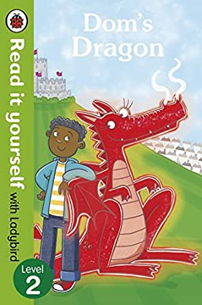 Dom's Dragon - Read it yourself with Ladybird: Level 2
