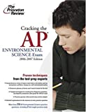Cracking the AP Environmental Science Exam 2006-2007, Angela C. M. Baker and Tim Ligget, 0375765387