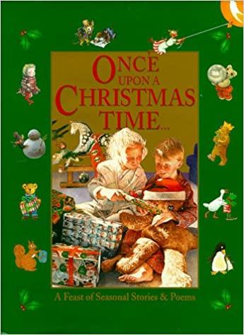 Poems About Christmas Time.Once Upon A Christmas Time A Feast Of Seasonal Stories