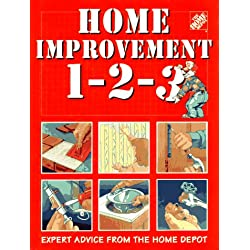Home Improvement 1-2-3: Expert Advice from the Home Depot