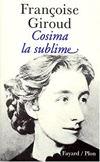 Cosima, la sublime, Giroud, Françoise