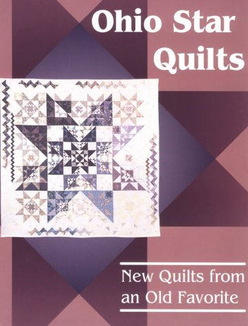 Old Quilt Patterns (Ohio Star Quilts: New Quilts from an Old Favorite)