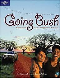 Going Bush : Adventures Across Indigenious Australia, édition en langue anglaise