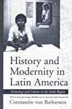 History and Modernity in Latin America, Constantin Von Barloewen, 1571810129
