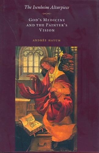The Isenheim Altarpiece: God's Medicine and the Painter's Vision (Princeton Essays on the Arts)